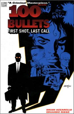 100 BULLETS VOL 1 FIRST SHOT LAST CALL TP