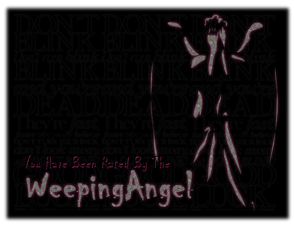 You have been rated by The Weeping Angel
